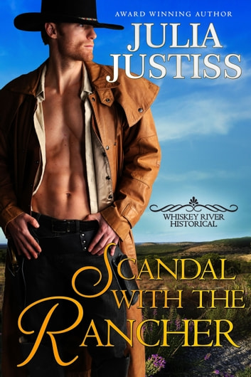 Scandal with the Rancher ebook by Julia Justiss