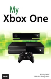 My Xbox One ebook by Loguidice, Bill