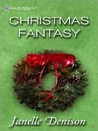 Christmas Fantasy (Mills & Boon M&B) ebook by Janelle Denison