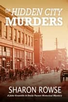 The Hidden City Murders ebook by Sharon Rowse