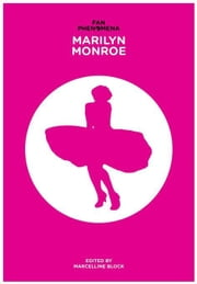 Fan Phenomena: Marilyn Monroe ebook by Block, Marcelline