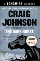 The Dark Horse - A Longmire Mystery ebook by Craig Johnson