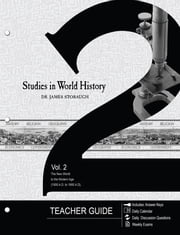 Studies in World History Volume 2 (Teacher Guide) - The New World to the Modern Age (1500 AD to 1900 AD) ebook by James P. Stobaugh