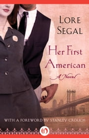 Her First American - A Novel ebook by Lore Segal,Stanley Crouch