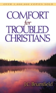 Comfort for Troubled Christians ebook by J. C. Brumfield