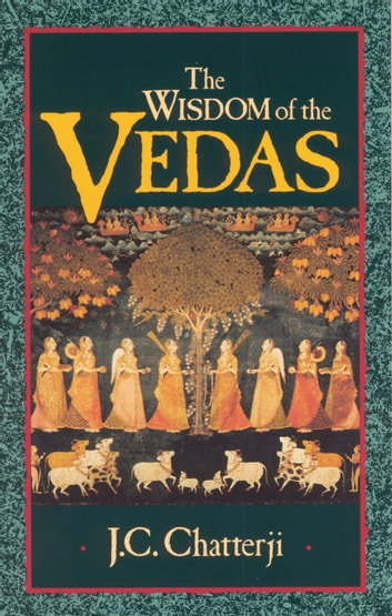 The Wisdom of the Vedas ebook by Jagadish Chatterji