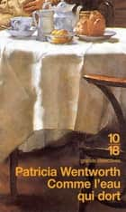 Comme l'eau qui dort ebook by Michel DEUTSCH, Patricia WENTWORTH