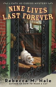 Nine Lives Last Forever ebook by Rebecca M. Hale