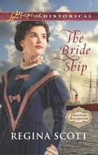 The Bride Ship ebook by Regina Scott