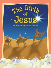 The Birth of Jesus and Other Bible Stories ebook by Miles Kelly