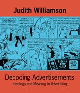 Decoding Advertisements ebook by Judith Williamson