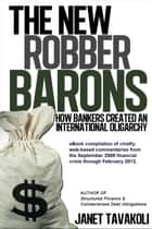 The New Robber Barons - Qualitative Finance ebook by Janet M. Tavakoli