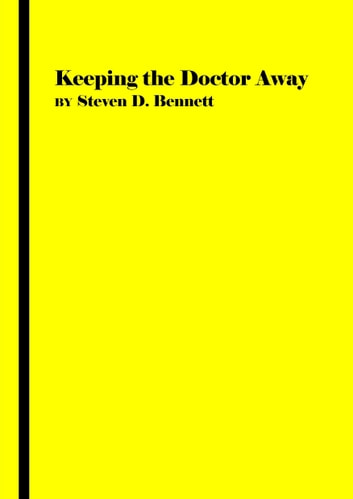 Keeping the Doctor Away ebook by Steven D. Bennett