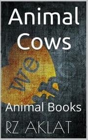 Animal - Cows ebook by RZ Aklat