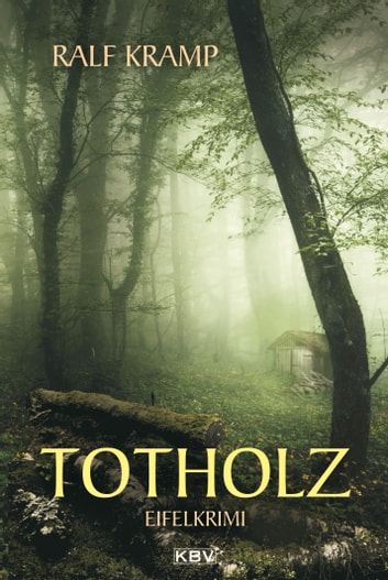 Totholz - Kriminalroman aus der Eifel ebook by Ralf Kramp