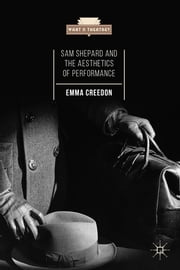 Sam Shepard and the Aesthetics of Performance ebook by Dr. Emma Creedon