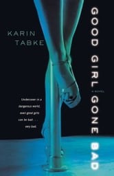 Good Girl Gone Bad ebook by Karin Tabke