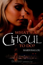 What's a Ghoul to Do? ebook by Mardi Ballou
