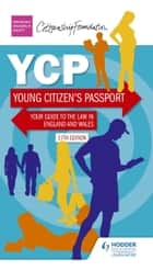 Young Citizen's Passport Seventeenth Edition ebook by The Citizenship Foundation