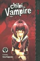 Chibi Vampire, Vol. 1 ebook by Yuna  Kagesaki