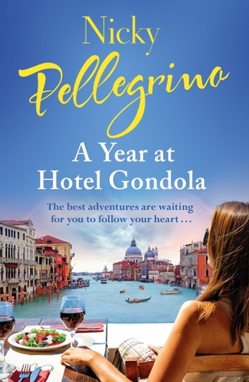A Year at Hotel Gondola - The perfect heartwarming Italian romance you need to read this holiday season ebook by Nicky Pellegrino