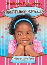 Something Special ebook by Stephanie Perry Moore