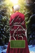 An Amish Christmas Love - Four Novellas ebook by Beth Wiseman, Amy Clipston, Ruth Reid,...