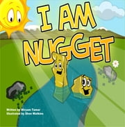 I Am Nugget ebook by Miryam Tamar,Watkins Shon