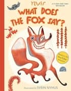 What Does the Fox Say? ebook by Ylvis, Svein Nyhus, Christian Løchstøer