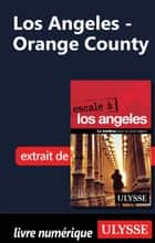 Los Angeles - Orange County ebook by Collectif Ulysse