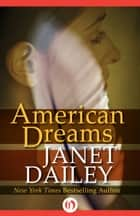American Dreams ebook by Janet Dailey