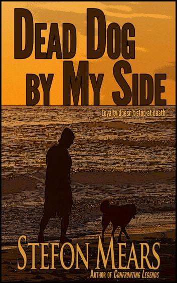Dead Dog by My Side ebook by Stefon Mears