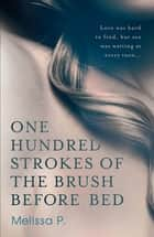 One Hundred Strokes of the Brush Before Bed ebook by