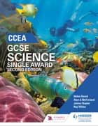 CCEA GCSE Single Award Science 2nd Edition ebook by Helen Dowds, Alyn G. McFarland, James Napier