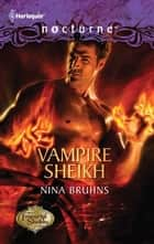 Vampire Sheikh ebook by Nina Bruhns