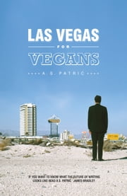 Las Vegas for Vegans ebook by A. S. Patric