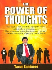 The Power of Thoughts ebook by Tarun Engineer