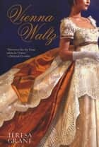Vienna Waltz ebook by Teresa Grant