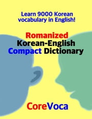 Romanized Korean-English Compact Dictionary - Learn 9000 Korean vocabulary in English! ebook by Taebum Kim