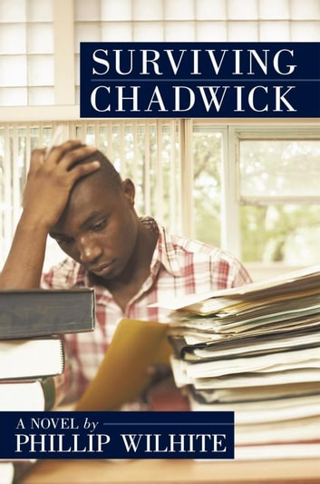 Surviving Chadwick - A Novel ebook by Phillip Wilhite