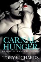 Carnal Hunger ebook by Tory Richards