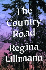 The Country Road: Stories ebook by Regina Ullman,Kurt Beals