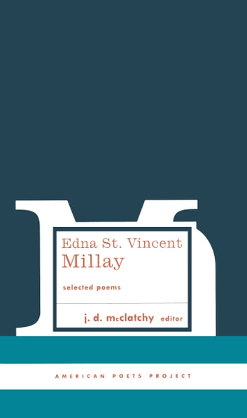 Edna St. Vincent Millay: Selected Poems - (American Poets Project #1) ebook by Edna St. Vincent Millay