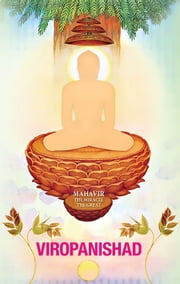 Viropanishad - Mahavir - The miracle the great ebook by Acharya Kalyanbodhi Suriji,Shrutkevali Bhadrabahu Swami,Manish Modi