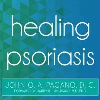 Healing Psoriasis - The Natural Alternative audiobook by John O. A. Pagano