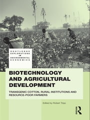 Biotechnology and Agricultural Development - Transgenic Cotton, Rural Institutions and Resource-poor Farmers ebook by Rob Tripp