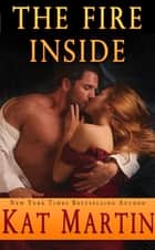 The Fire Inside ebook by Kat Martin