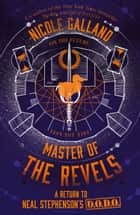 Master of the Revels (The Rise and Fall of D.O.D.O., Book 2) ebook by Nicole Galland