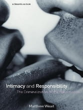 Intimacy and Responsibility - The Criminalisation of HIV Transmission ebook by Matthew Weait