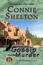 Gossip Can Be Murder ebook by Connie Shelton